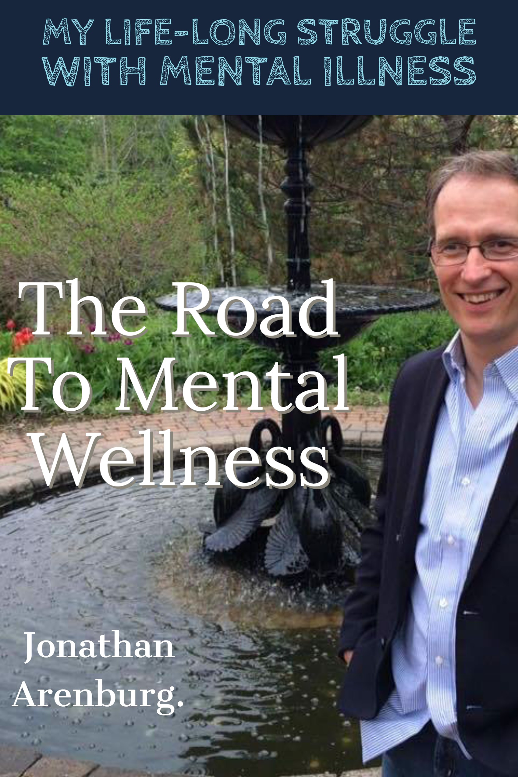 The Road To Mental Wellness- The Book